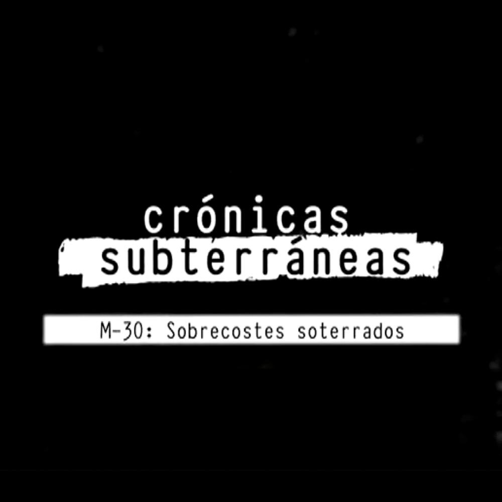 M30 Sobrecostes Soterrados Crónicas Subterráneas